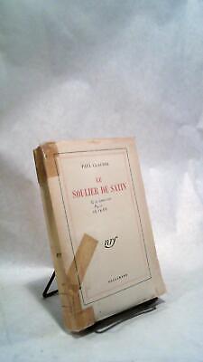 Paul CLAUDEL / Le Soulier De Satin 1947 Soulier De Satin