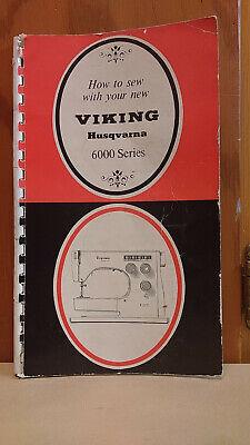 Viking Sewing Instruction Manual - Husqvarna Viking 6000 Series Sewing Machine DIGITAL Instruction Owners  Manual