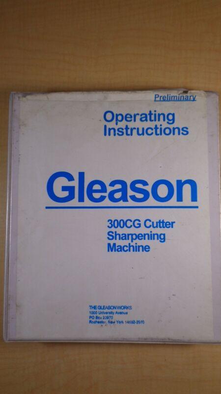 Gleason 300CG Cutter Sharpening Machine Preliminary Operating Instructions 8D B1