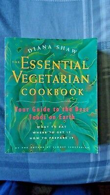 The Essential Vegetarian Cookbook Your Guide to the Best Foods on Earth