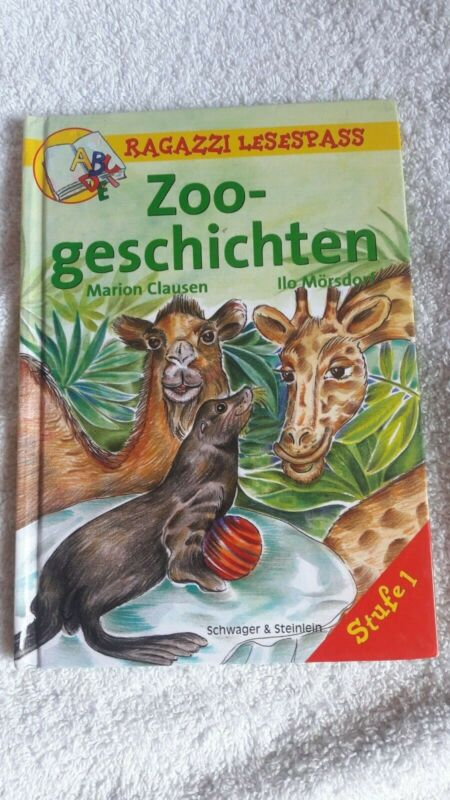 Zoogeschichten-Ragazzi Lesespass ab 6 J., von Ilo Mörsdorf und Marion Clausen