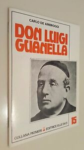 DON-LUIGI-GUANELLA-Carlo-De-Ambroggi-Editrice-Elle-Di-Ci-LDC-1991-Pionieri-15