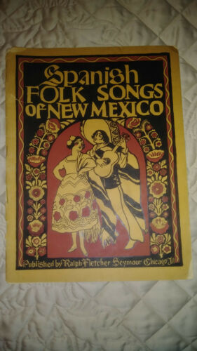 Spanish Folk Songs of New Mexico (1928) Sheet Music