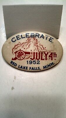 Vintage Collectible Button Pin Back July 4th 1952 Red Lake Falls, MN Cannon Logo