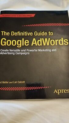 The Definitive Guide To Google Adwords   Create Versatile And Powerful