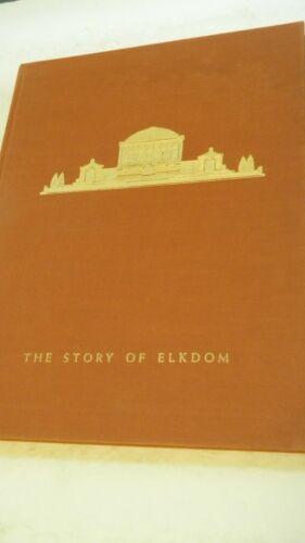 The STORY of ELKDOM Grand Lodge of Benevolent & Protective Order of ELKS 1957