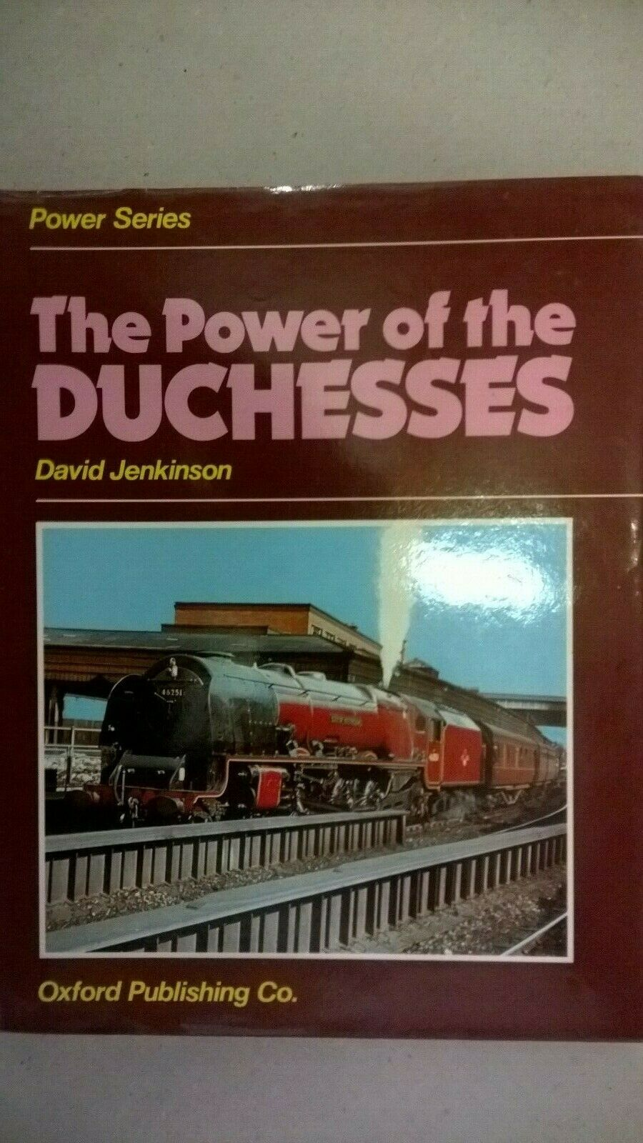 The Power of the Duchesses by David Jenkinson. Railway Book