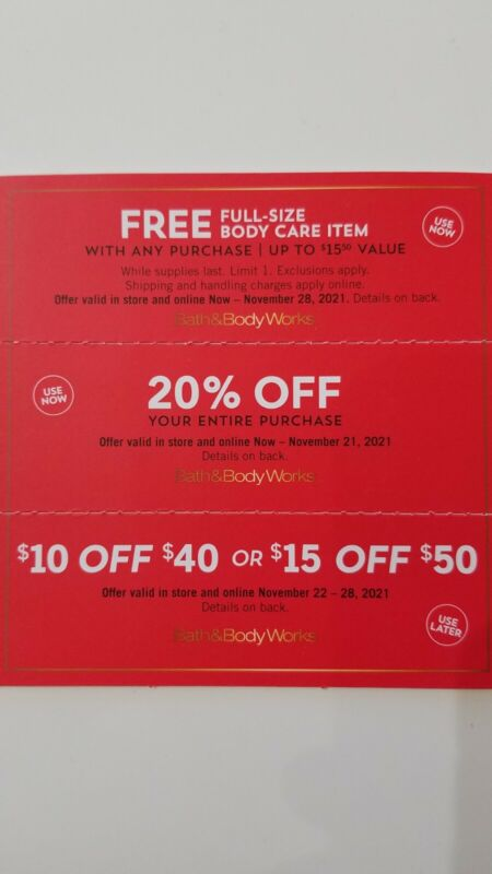 Bath and Body Works Coupons: BODY CARE  ITEM, 20% OFF. $10 or $15 OFF EXP NOV 21