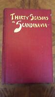 Thirty Seasons In Scandinavia Eb Kennedy 1908 Edition -  - ebay.co.uk