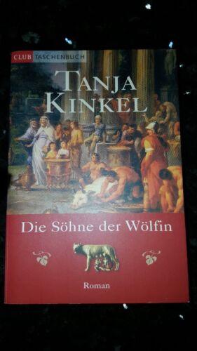 Die Söhne der Wölfin - Tanja Kinkel