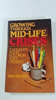 Growing Through Mid-Life Crises by John Sterner (1985, Hardcover)