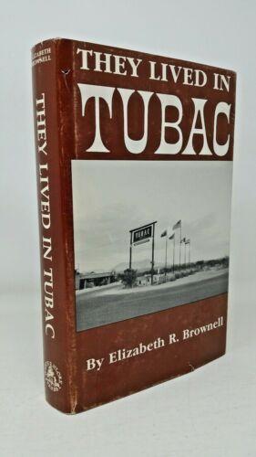 THEY LIVED IN TUBAC Arizona History Santa Cruz County Elizabeth Brownell Western