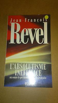 Jean-François Revel - L'absolutisme inefficace