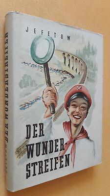 M.Jefetow - Der Wunderstreifen, Kinderbuchverlag 1953, EA, SU