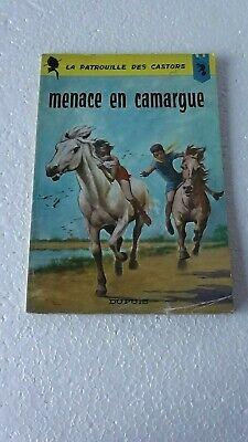 LA PATROUILLE DES CASTORS T12 MENACE EN CAMARGUE  EO 1965  BON ETAT  J