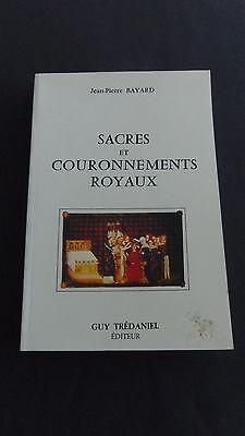 Sacres Et Couronnements Royaux - Histoire sacres et couronnements royaux de Jean-Pierre