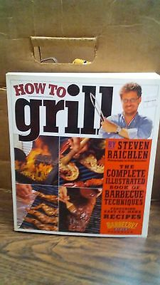 How To Grill   The Complete Illustrated Book Of Barbecue Techniques  B 71I