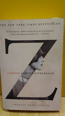 Z  A Novel Of Zelda Fitzgerald By Therese Annie Fowler  B 71V