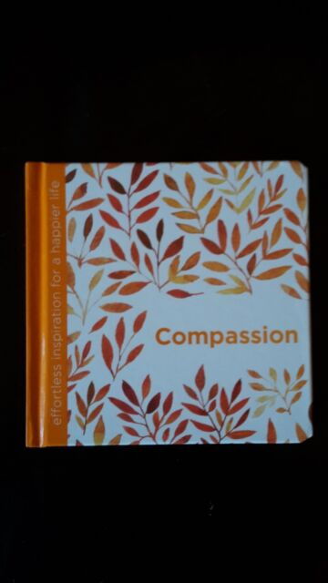 Compassion: Effortless Inspiration for a Happier Life by Dani Dipirro - Hardback
