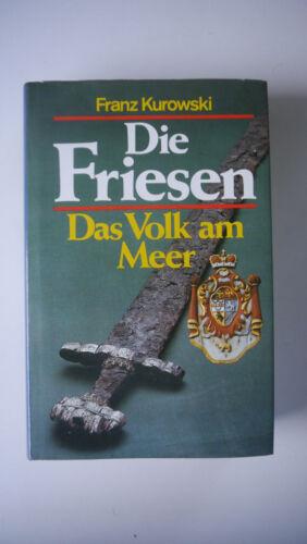 Franz Kurowski - Die Friesen - Das Volk am Meer