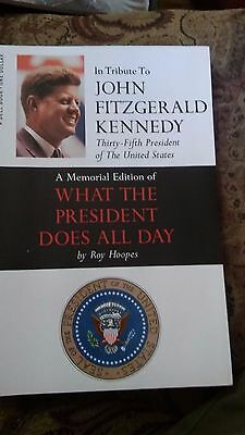 Tribute to John Fitzgerald Kennedy Magazine/WHAT THE PRESIDENT DOES ALL DAY/1962