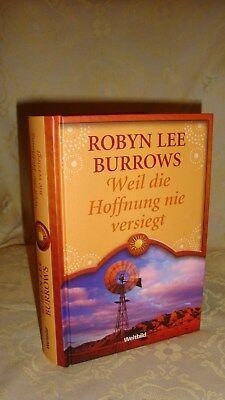 Robyn Lee Burrows Weil die Hoffnung nie versiegt Weltbild Verlag