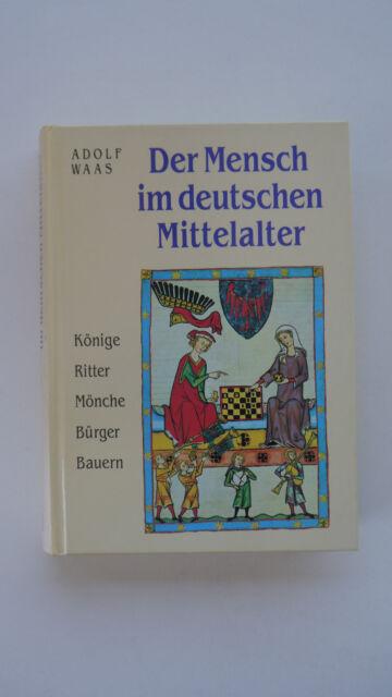 Der Mensch im deutschen Mittelalter - Adolf Waas
