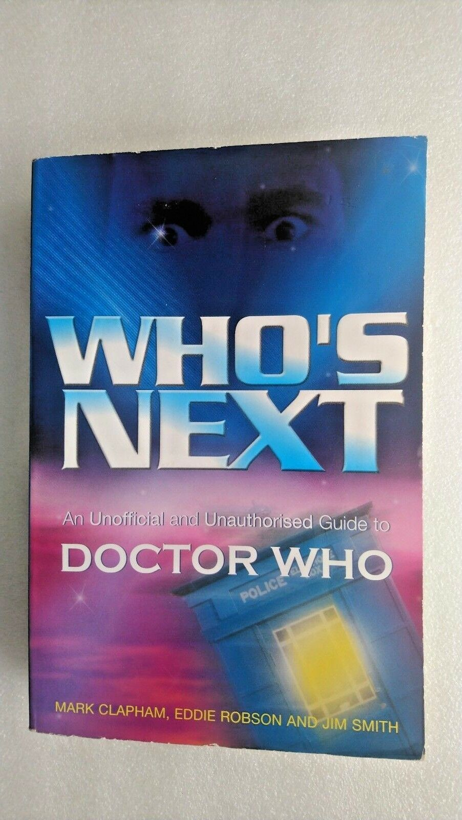 Who's Next: An Unofficial & Unauthorised Guide to Dr Who (Paperback 2005)