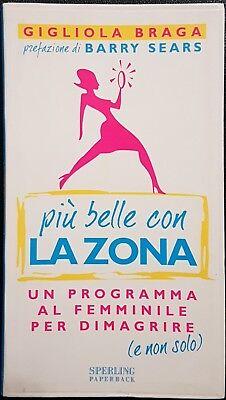 Gigliola Braga, Più belle con la zona, Ed. Sperling & Kupfer, 2003