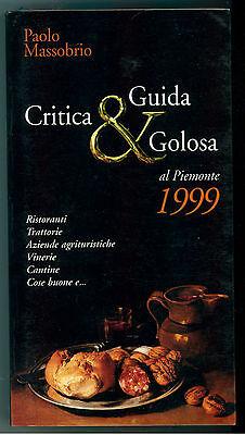 MASSOBRIO PAOLO GUIDA CRITICA E GOLOSA AL PIEMONTE 1999 PAPILLON