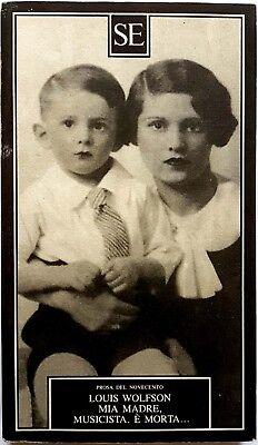 Louis Wolfson, Mia madre, musicista, è morta..., Ed. SE, 1999