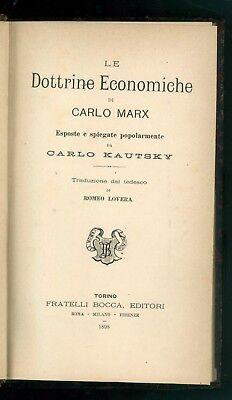 KAUTSKY CARLO LE DOTTRINE ECONOMICHE DI CARLO MARX BOCCA 1898 PRIMA EDIZIONE