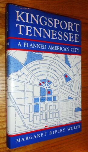 """Kingsport TN """"A Planned American City"""" Margaret Wolfe HB Book History Photos"""