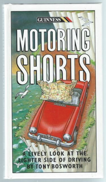 Guinness Motoring Shorts Tony Bosworth Guinness Publishing 1994 Good+ Condition