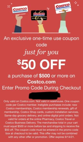 COSTCO 50 OFF PURCHASE OF 500 Coupon At Costco.com EXPIRES TODAY 9/14/21  - $10.00