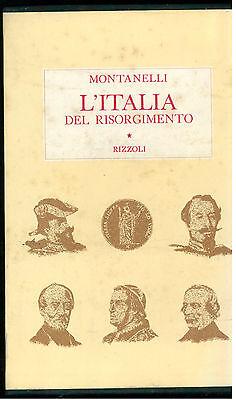 MONTANELLI INDRO L'ITALIA DEL RISORGIMENTO RIZZOLI 1972 I° EDIZ. STORIA