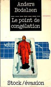 Anders Bodelsen: Le point de congélation (Stock/Evasion - 1971) - France - État : Bon état : Livre ayant déj été lu, mais qui est toujours en bon état. La couverture présente des dommages mineurs, comme des éraflures, mais n'est ni trouée ni déchirée. Pour les couvertures rigides, la jaquette n'est pas néces - France