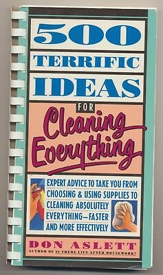 500 Terrific Ideas For Cleaning Everything by Don A. Aslett 1991