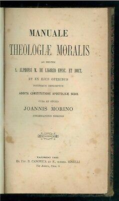 MORINO JOANNIS MANUALE THEOLOGIAE MORALIS AD MENTEM S. ALPHONSI DE LIGORIO 1885