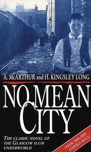 A McArthur, H Kingsley-Long - No Mean City (Paperback) 9780552075831