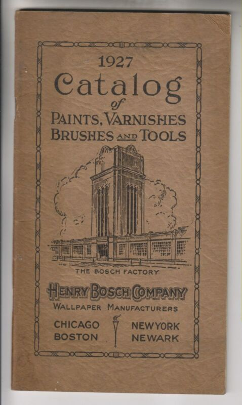 1927 CATALOG - HENRY BOSCH COMPANY - PAINTS VARNISHES BRUSHES & TOOLS