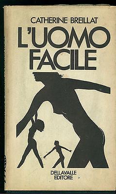 BREILLAT CATHERINE L'UOMO FACILE DELLAVALLE 1968 L'ORO DEL TEMPO PRIMA EDIZIONE