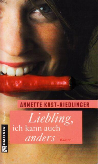 *~ LIEBLING, ich kann auch ANDERS - Annette KAST-RIEDLINGER tb  (2010) -r