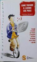 Caterina Mengotti - Come Trovare Il Lavoro Che Piace -  - ebay.it
