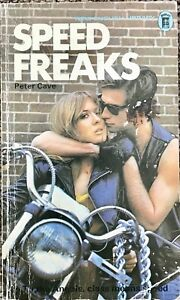 Speed Freaks by Peter Cave - NEL 1973- First Edition November 1973