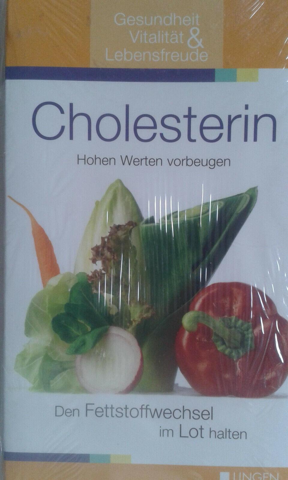 Cholesterin - Hohen Werten vorbeugen - Den Fettstoffwechsel im Lot halten - NEU