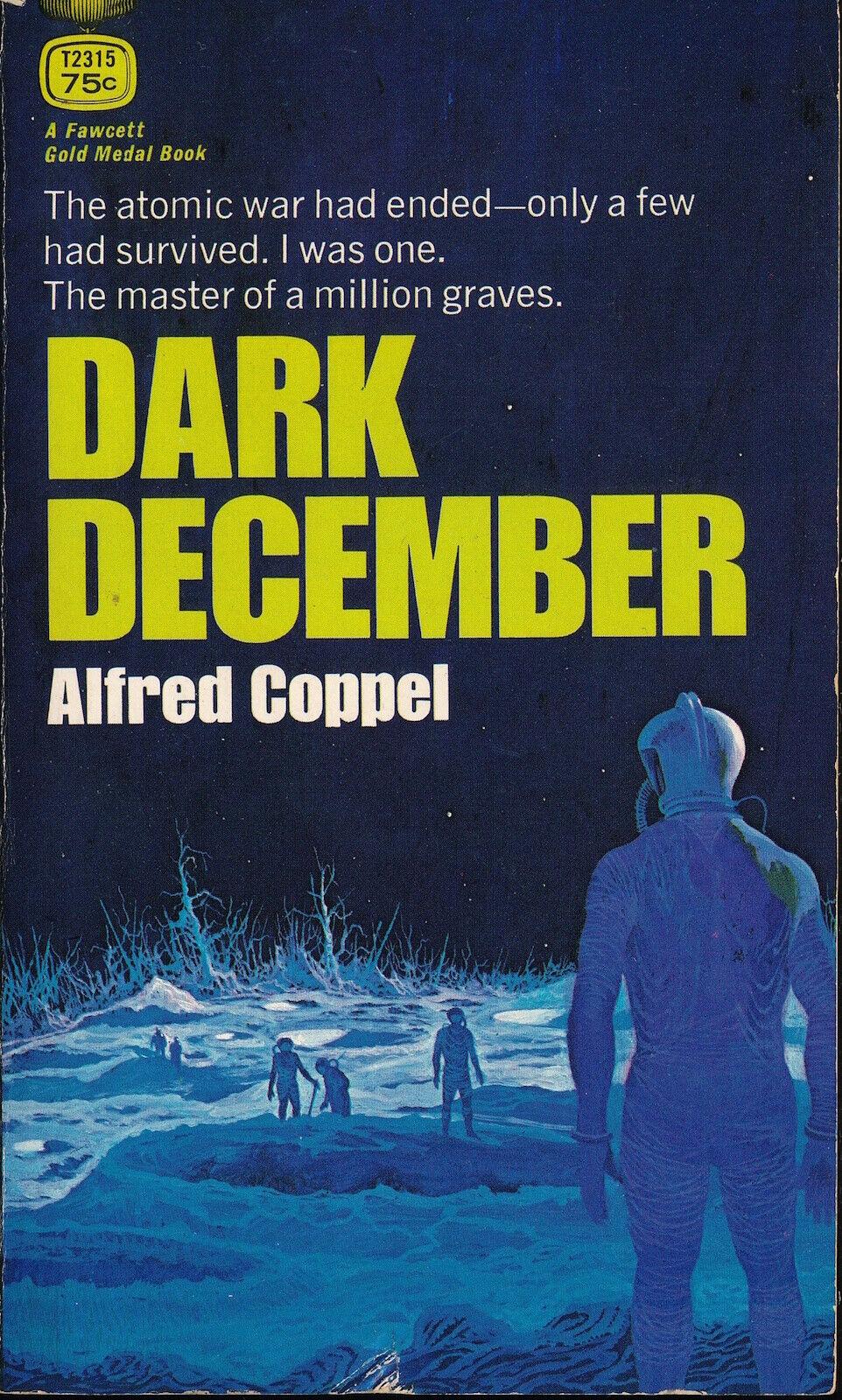 DARK DECEMBER Alfred Coppel GOLD MEDAL T2315 1970 VG Space Paperback 127009 - $8.00
