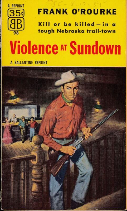 VIOLENCE AT SUNDOWN frank o rourke BALLANTINE VTG PAPERBACK 1953 western 127078
