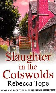 Slaughter in The Cotswolds - Rebecca Tope - New Paperback