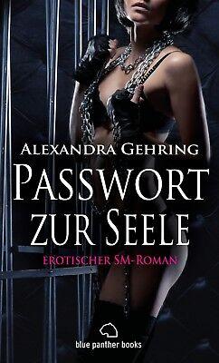 Passwort zur Seele   Erotischer SM-Roman von Alexandra Gehring